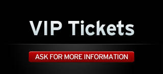 VIP Tickets. Ask for more information