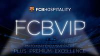 FCBVIP match exclusive packs plus, premium, excellence