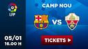 Entrades - Entradas - Tickets - Entrées  FC Barcelona Elche liga 05/01 16h