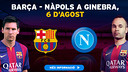 FC Barcelona - Napoli, August 6 in Geneva
