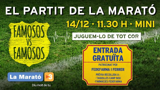 Al cartell hi diu: El partit de la Marató. Dia 14 de desembre a les 11:30 hores al Mini. Famosos contra famosos. Entrada gratuïta.